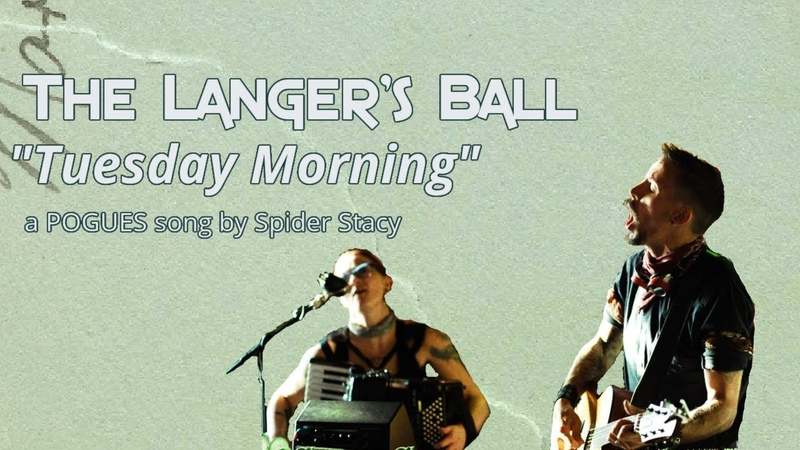 TUESDAY MORNING A POGUES song by Spider Stacy performed by The Langer's Ball