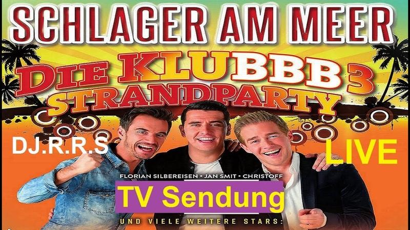 Schlager am Meer Strandparty Klubbbb 3 TV DJ R R S