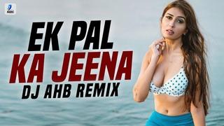 Ek Pal Ka Jeena (Remix)   DJ Ahb   Kaho Naa Pyaar Hai   Hritik Roshan   Amisha Patel