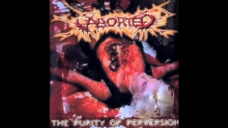 Aborted - The Purity Of Perversion (1999)