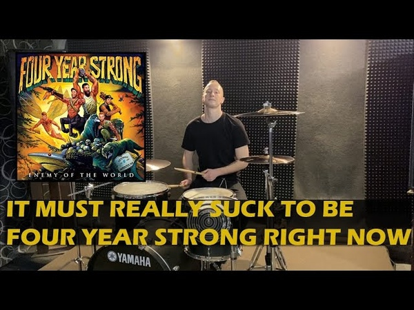 Four Year Strong It Must Really Suck To Be Four Year Strong Right Now VA Drum Cover