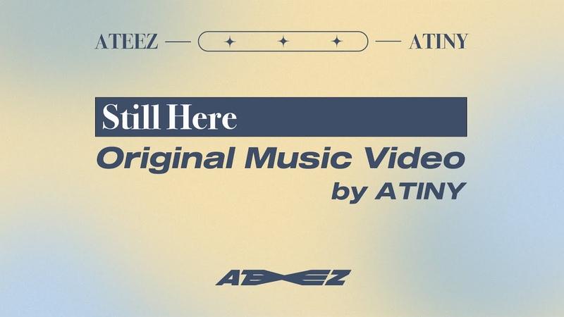 ATEEZ 'Still Here' Original Music Video by ATINY