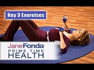 Jane Fonda: Key 3 Exercises- Primetime Health