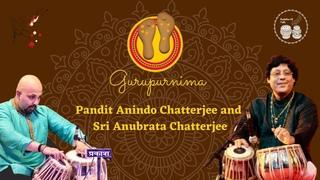 Pandit Anindo Chatterjee and Sri Anubrata Chatterjee    Tabla Solo    Gurupoornima 2021