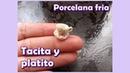 Tacita y platito de te / Porcelana fría (Cold porcelain)