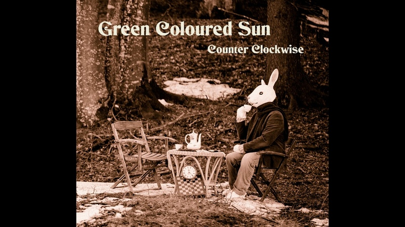 Green Coloured Sun Counter Clockwise Full Album 2019 смотреть онлайн без регистрации