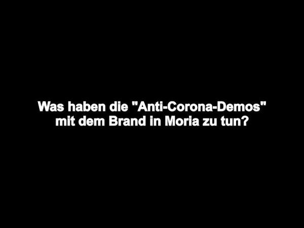 Was haben die Anti Corona Demos mit dem Brand in Moria zu tun