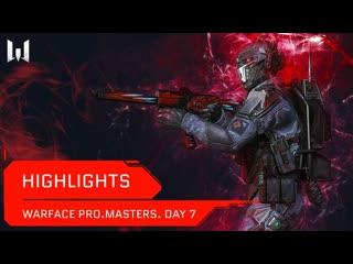 Турнир Warface . Day 7. Highlights
