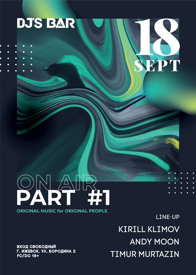 Афиша Ижевск ON AIR PART 1 / 18.09 / DJ S BAR
