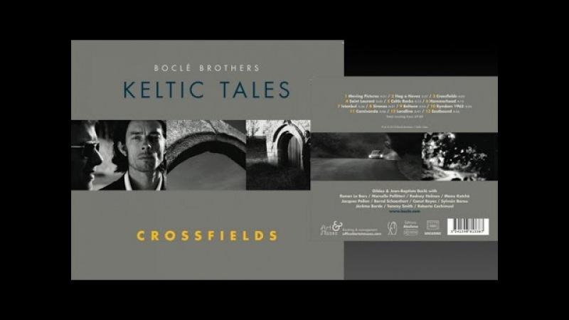 BocleBros Ft Manu Katché Canut Reyes Keltic Tales Crossfields