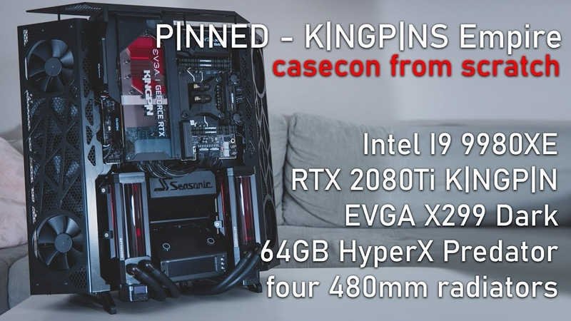 PINNED KINGPINS EMPIRE casecon from scratch 10k I9 9980XE Watercooling pc build