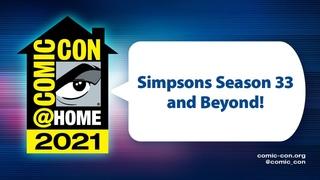 The Simpsons Season 33 and Beyond!   Comic-Con@Home 2021