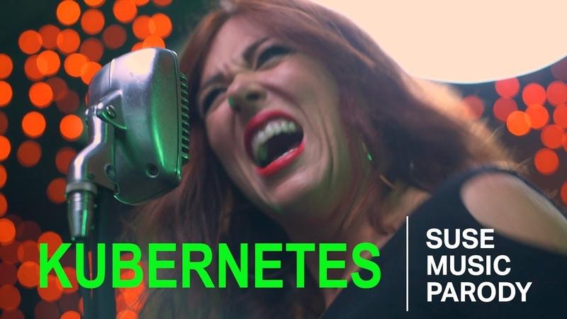 KUBERNETES A SUSE Music Parody