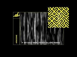 Armodine - My Daily Meal (Teddy Killerz Remix)