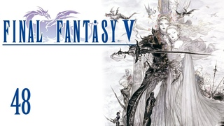 Final Fantasy V (GBA) Part 48 - The First Sealed Weapons
