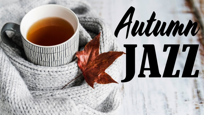 Cozy Fall JAZZ - Autumn Background Music For Work, Study,Relax
