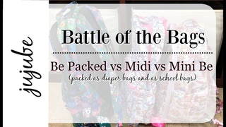 Battle of the Bags | JuJuBe Be Packed vs Midi vs Mini Be | Packed As Diaper Bags and School Bags