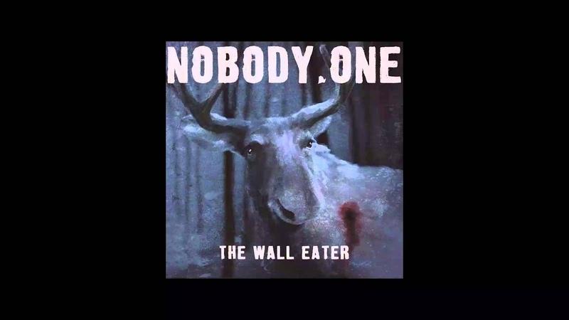 Nobody.one - THE WALL EATER (2013) - Full Album