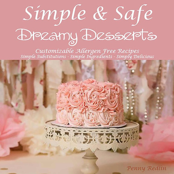 Simple & Safe Dreamy Desserts by Penny Redlin