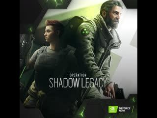 GFN x Rainbow Six Siege Operation Shadow Legacy