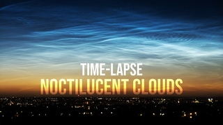 Full NOCTILUCENT CLOUDS Time-Lapse (summer 2020-2021)