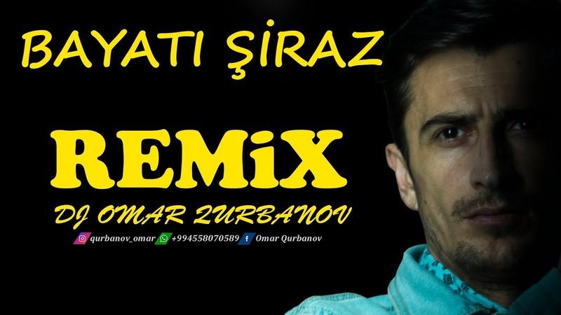 Bayatı Şiraz Remix Dj Omar Qurbanov