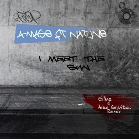 A Mase feat Natune I Meet The Sun Elliaz Alex Grafton Radio Mix