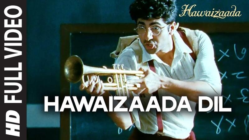 Hawaizaada Dil FULL VIDEO Song | Ayushmann Khurrana | Hawaizaada | Rochak Kohli