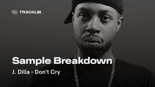 Sample Breakdown: J. Dilla - Don't Cry