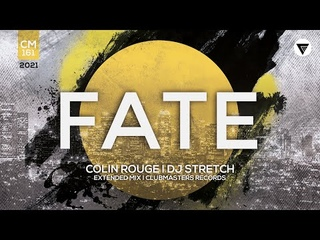 Colin Rouge, DJ Stretch - Fate [Clubmasters Records]