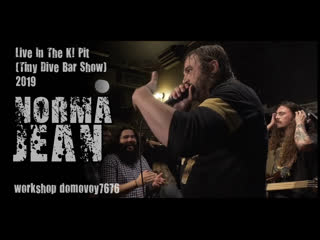 NORMA JEAN - Live In The K! Pit (Tiny Dive Bar Show) 2019