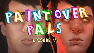 PAINTOVER PALS: Episode 14