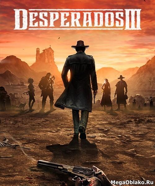 Desperados III (2020/RUS/ENG/MULTi10/RePack by xatab)