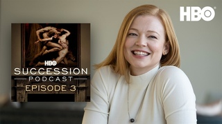 Succession Podcast: Interview with Sarah Snook | Episode 3 | HBO