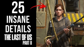 25 INSANE Details in The Last of Us Part II