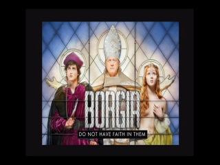 Борджиа Borgia (Франция) 2011 -
