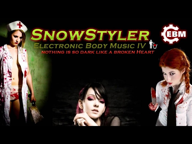 Electronic Body Music IV Cyber Gothic Industrial Dark Electro Mix 2012 by SnowStyler