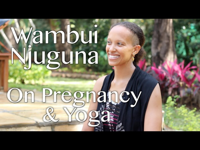 Yoga for Pregnant Women with Wambui Njuguna