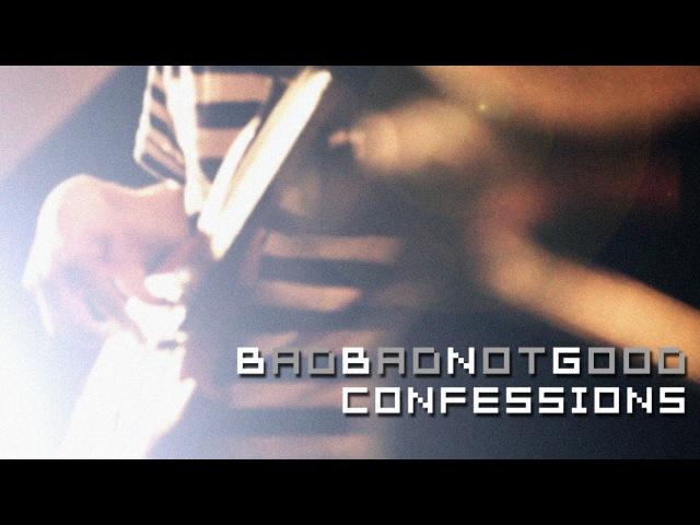 BADBADNOTGOOD Confessions