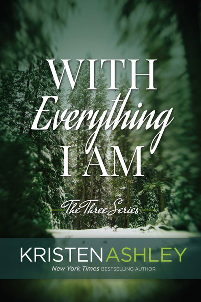 Kristen Ashley - With Everything I Am