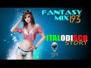 FANTASY MIX 193 - ITALODISCO STORY 2O17