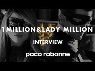 MILLION / DO IT AGAIN INTERVIEW - SEAN O'PRY /PACO RABANNE