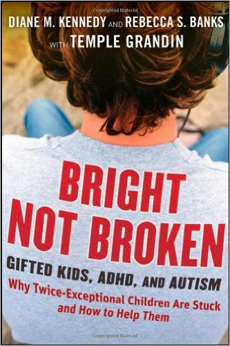 Bright Not Broken Gifted Kids- ADHD- and Autism