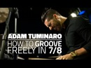 How To Groove Freely In 7/8 - Drum Lesson