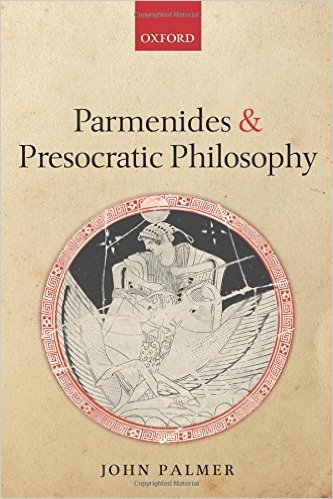 John Palmer-Parmenides and Presocratic Philosophy-Oxford University Press, USA (2010)
