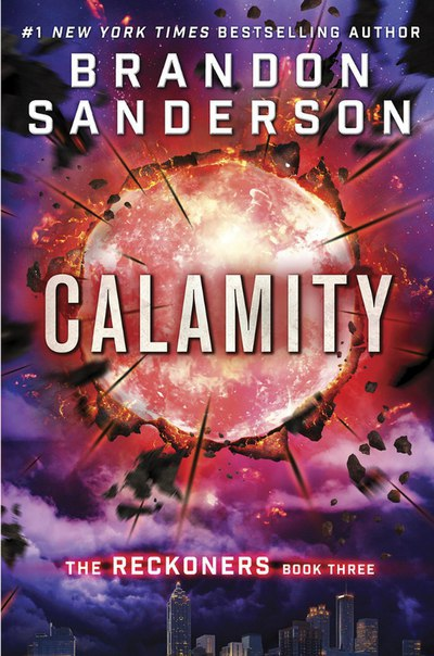 Brandon Sanderson - Calamity (The Reckoners Book 3)