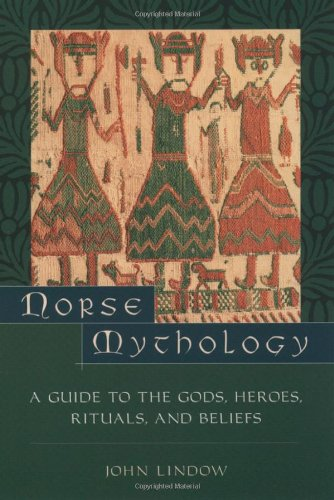 Lindow, John - Norse Mythology - A Guide to the Gods, Heroes, Rituals and Beliefs