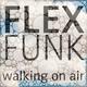 Flex Funk - Walking on Air