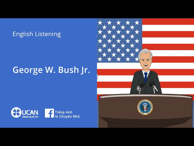Learn English Via Listening | Intermediate - Lesson 5. George W. Bush Jr.