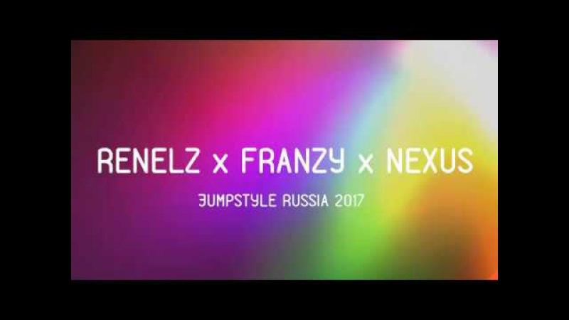 RENELZ x NEXUS x FRANZY[JUMPSTYLE 2017]